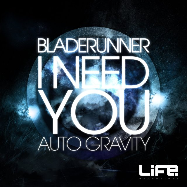 I Need You / Auto Gravity