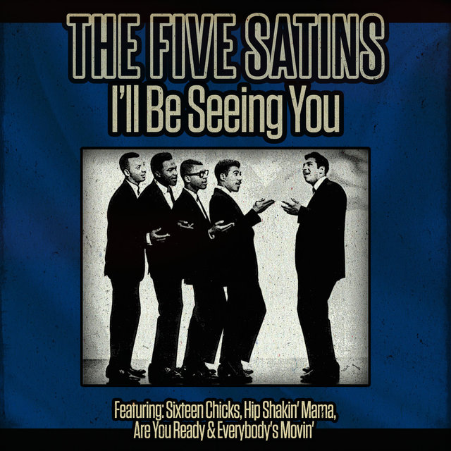 The Five Satins - I'll Be Seeing You