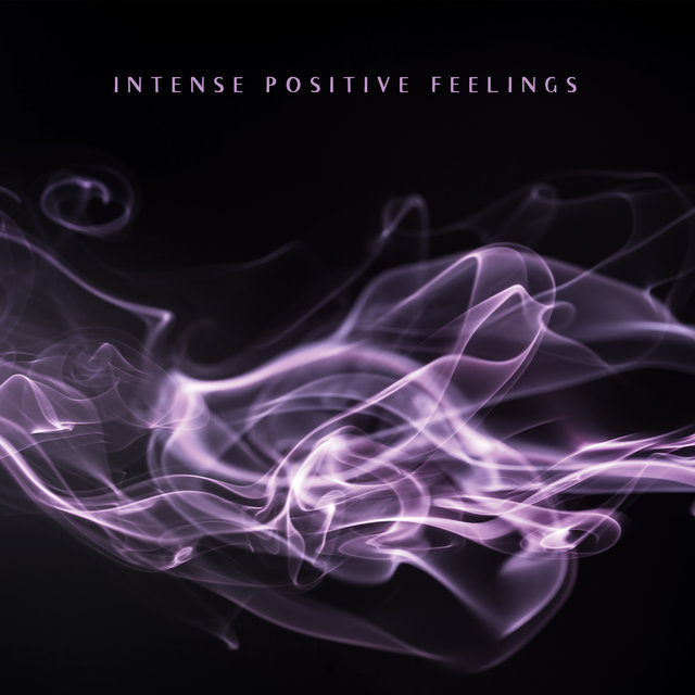 Intense Positive Feelings – Instrumental Jazz to Feel Better, Positive Thinking, Relax, Forget about Problems