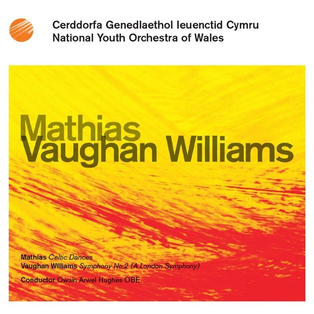 National Youth Orchestra of Wales: Vaughan Williams / Mathias