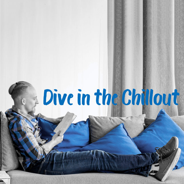 Dive in the Chillout – Great Music to Relax After a Whole Week