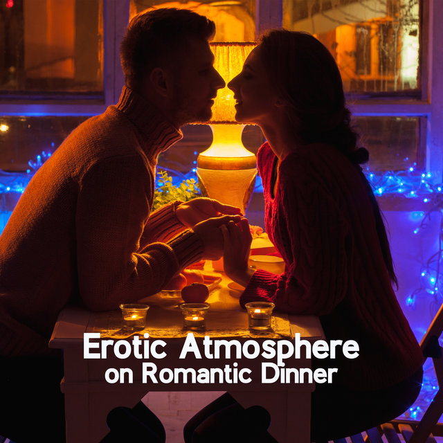 Erotic Atmosphere on Romantic Dinner – Jazz Music for Date