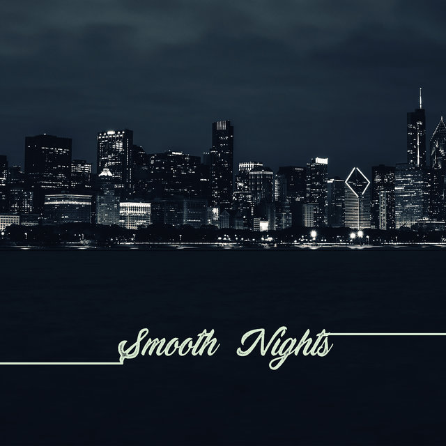 Smooth Nghts: Spend a Good Time Relaxing and Enjoying The Instrumental Jazz Music