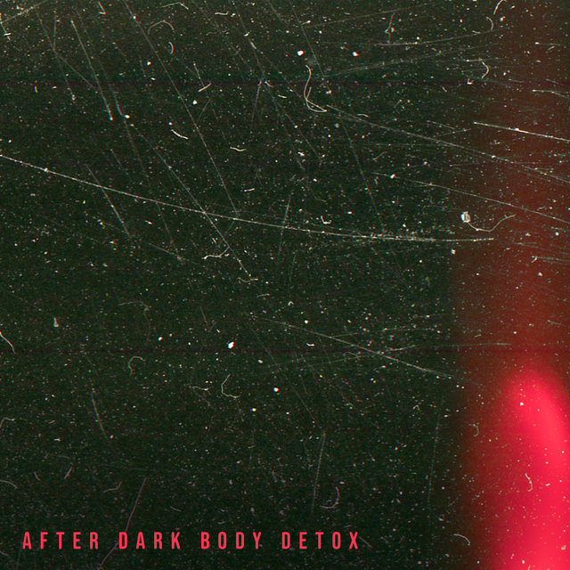 After Dark Body Detox - Journey to Soothing Sounds That Help You Combat Anxiety and Fear