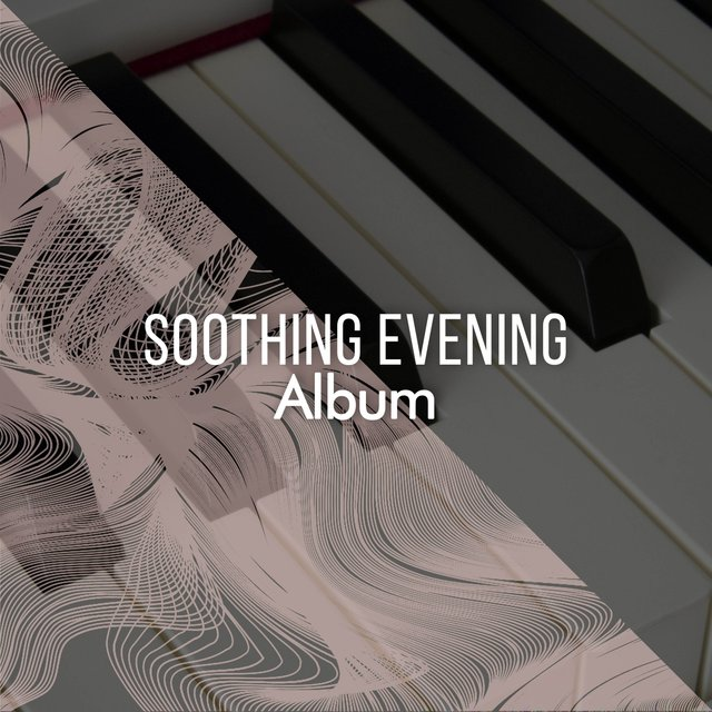 Soothing Evening Piano Album