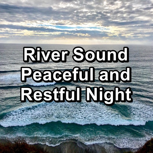 River Sound Peaceful and Restful Night