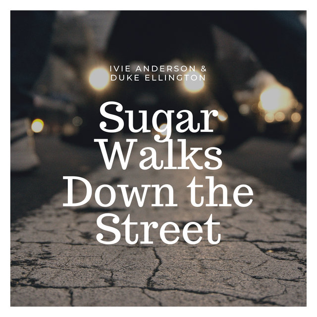 Sugar Walks Down the Street