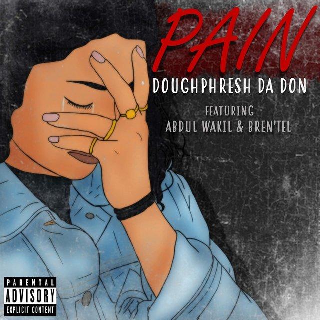 Cover art for album Pain by Doughphresh Da Don, Abdul Wakil, Bren'tel