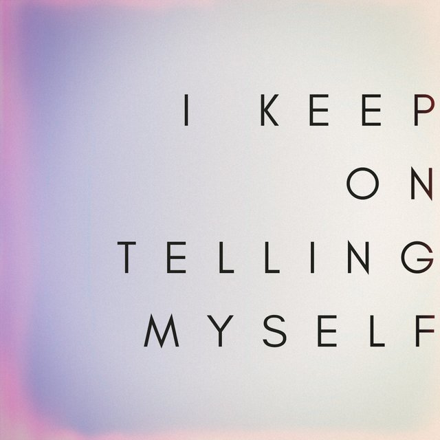 I Keep on Telling Myself