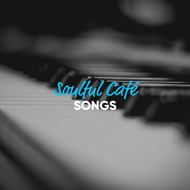Soulful Café Piano Songs