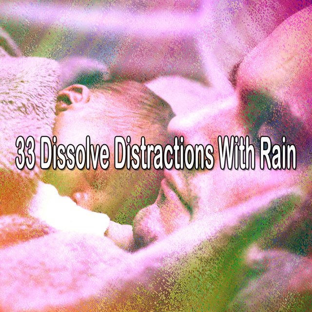 33 Dissolve Distractions with Rain
