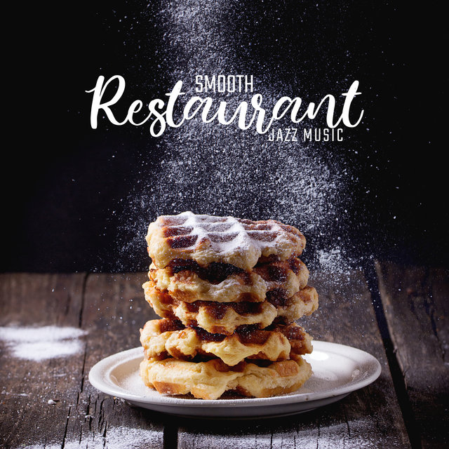 Smooth Restaurant Jazz Music: Instrumental Jazz for Relaxation, Dinner Songs, Cafe Music, Mellow Songs to Calm Down, Easy Listening