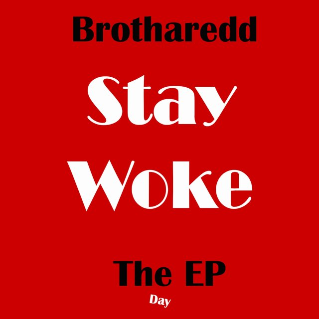 Stay Woke (The EP) Day