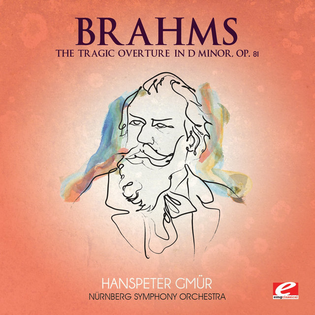 Brahms: The Tragic Overture in D Minor, Op. 81 (Digitally Remastered)