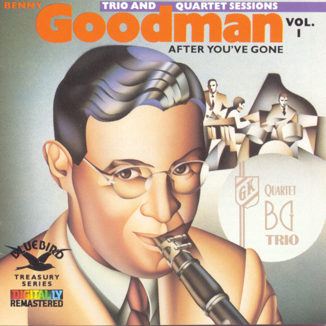 After You've Gone:The Original Benny Goodman Trio And Quartet