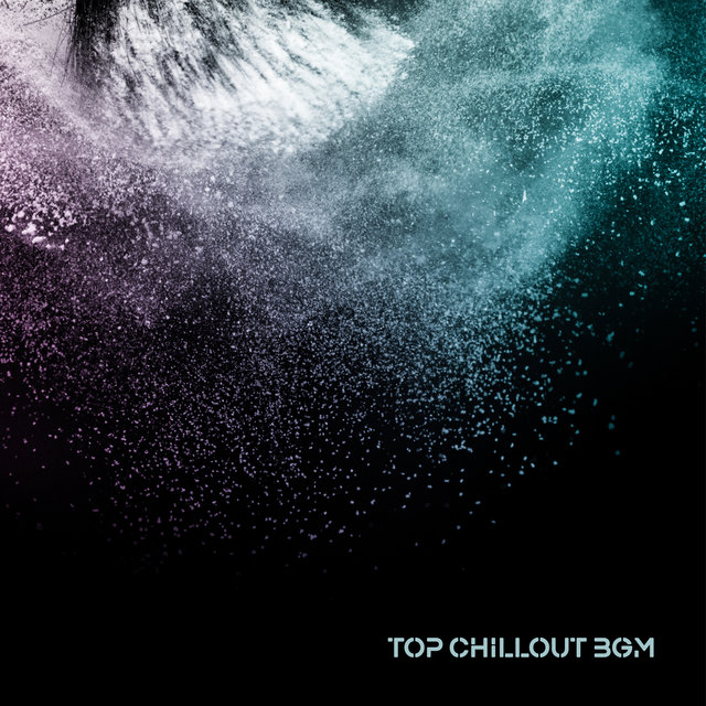 TOP Chillout BGM: Deep Relaxing Music, Ambient Space Tavel. Stress Relief, Calm Down Hypnosis