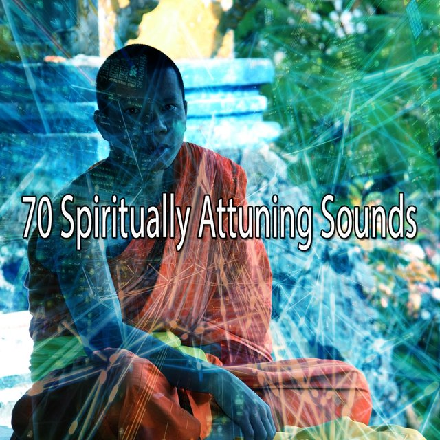 70 Spiritually Attuning Sounds