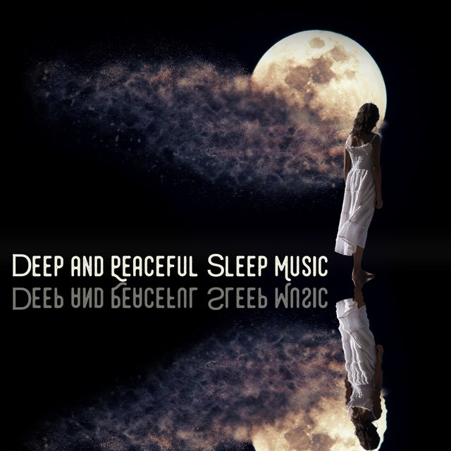 Deep and Peaceful Sleep Music