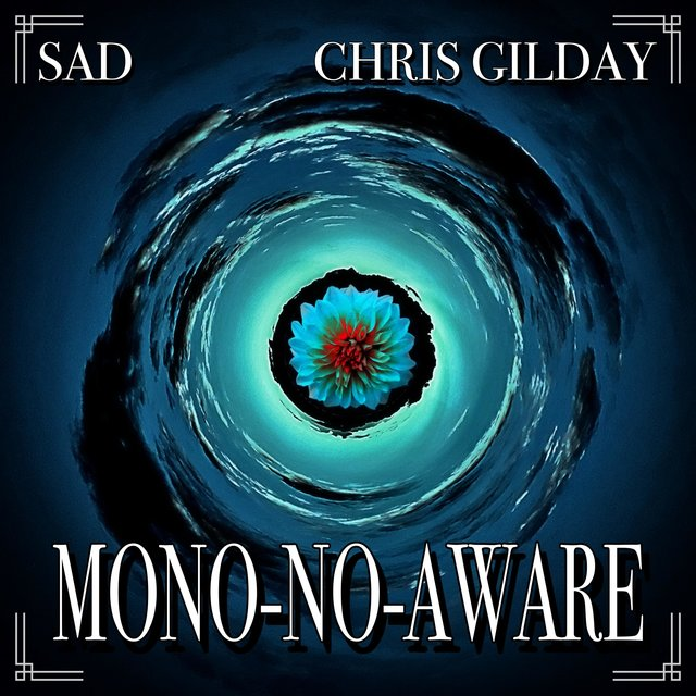 Mono-No-Aware (feat. Chris Gilday)