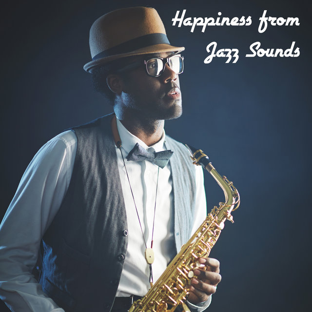 Happiness from Jazz Sounds - Dose of Positive Music for Cafes and Restaurants
