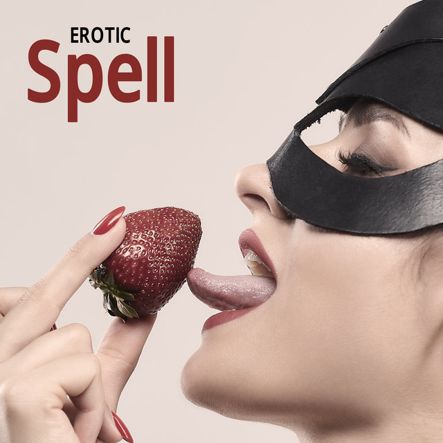 Erotic Spell – Romantic and Sexy Piano Jazz Music, Secret Lovers, Foreplay, Kissing Games, Sensual Massage, Erotic Jazz Lounge