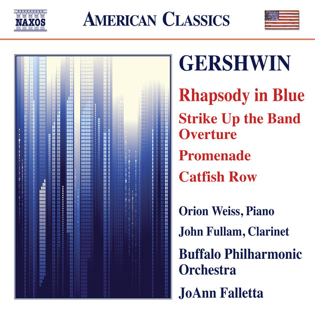 Gershwin: Rhapsody in Blue, Strike Up the Band Overture, Promenade & Catfish Row
