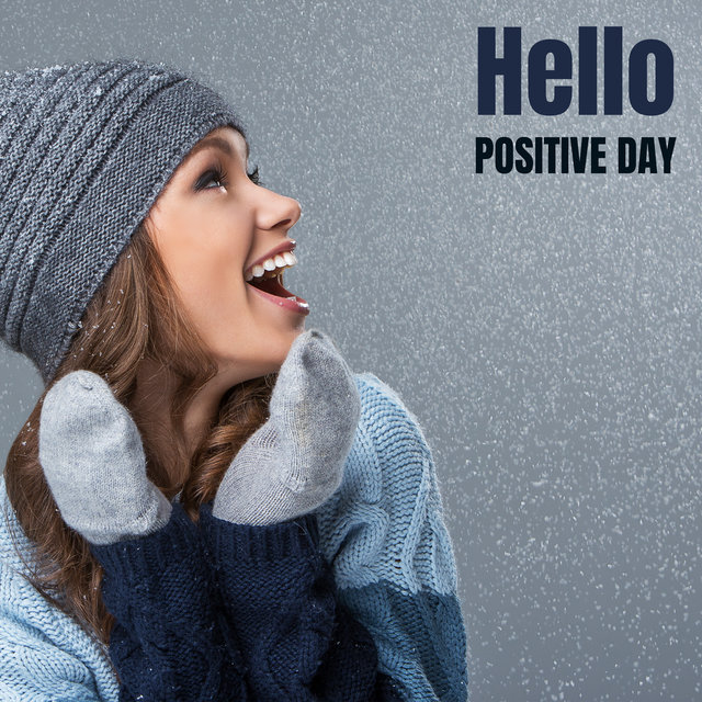 Hello Positive Day - Enjoy the Moment with Instrumental Smooth Jazz