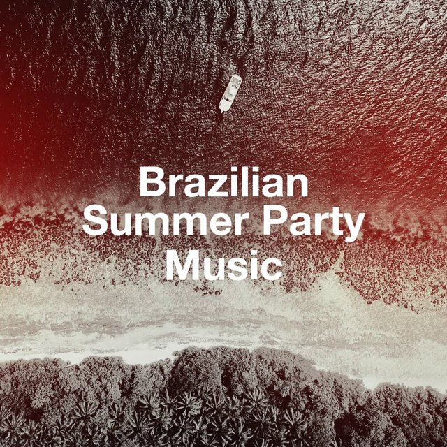 Brazilian Summer Party Music