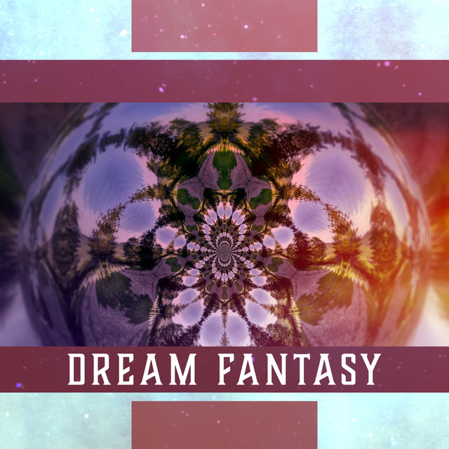 Dream Fantasy: Sleep Tonight, Good Frame of Mind, Ease Daily Tension, Audio Rescue for Insomnia, Deep Mind Journey