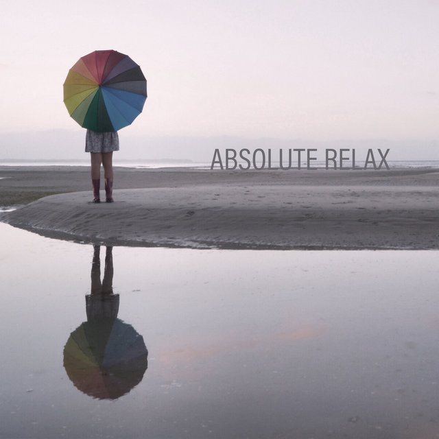 Absolute Relax: Best Ambient Music To Rest, Relax After A Hard Day, Calm Down In The Comfort Of Your Home