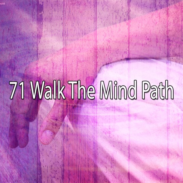 71 Walk the Mind Path
