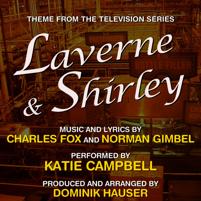 Laverne & Shirley - Theme from the TV Series (Charles Fox, Norman Gimbel)