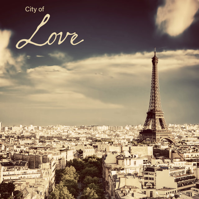 City of Love – Parisian Jazz for Couples in Love