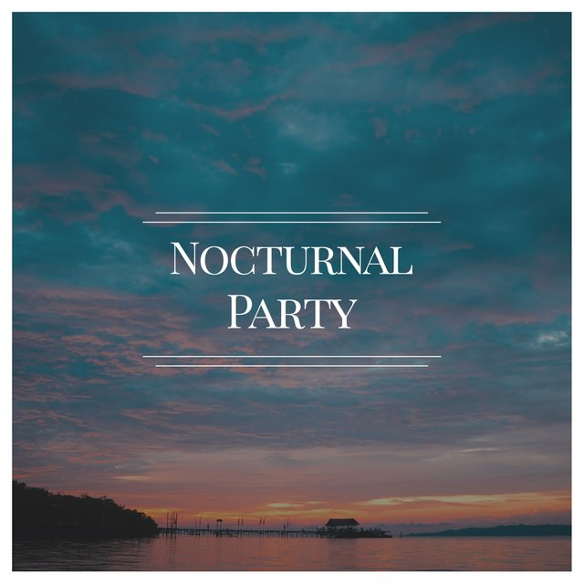 # Nocturnal Party
