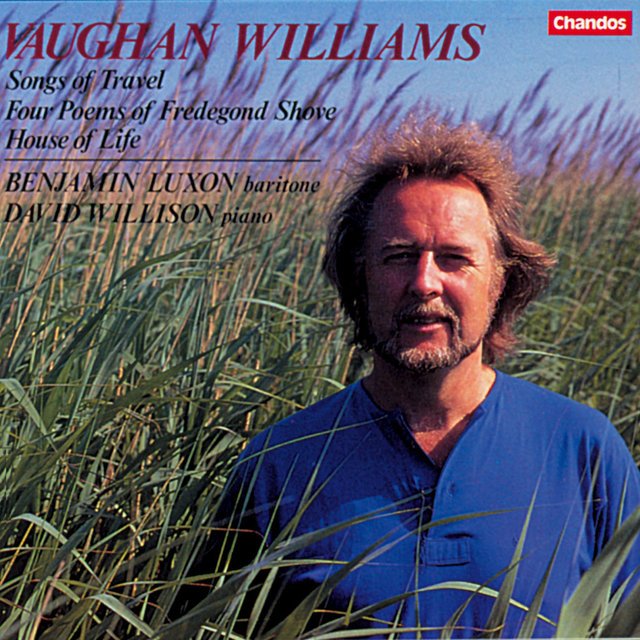 Vaughan Williams: Songs of Travel / 4 Poems by Fredegond Shove / The House of Life