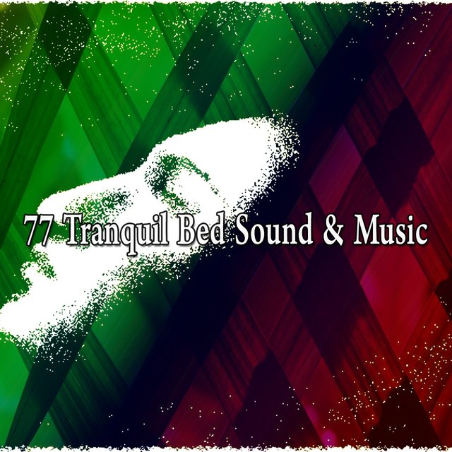 77 Tranquil Bed Sound & Music