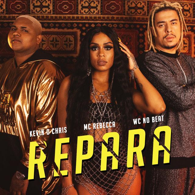 Cover art for album Repara by Rebecca, MC Kevin o Chris, WC no Beat