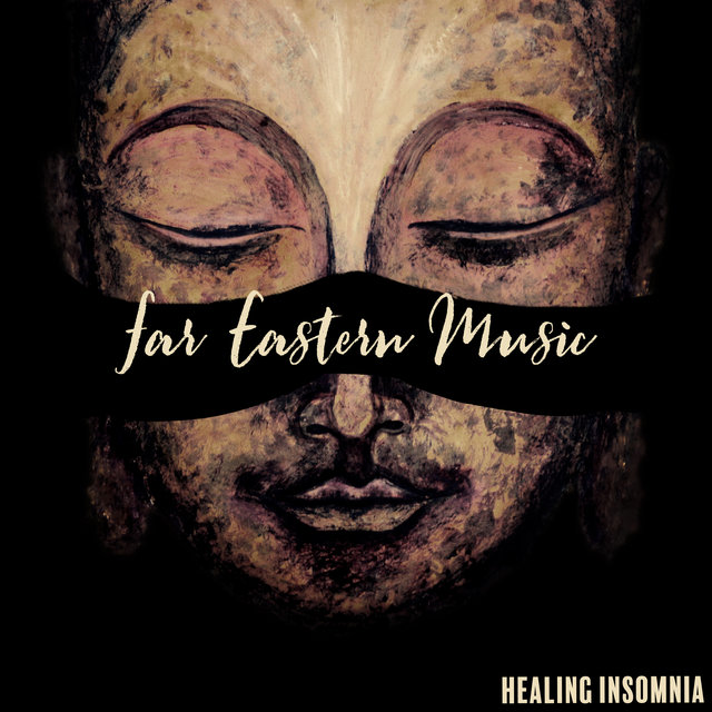 Far Eastern Music Healing Insomnia: Ancient Buddhist Melodies, Helping to Overcome Insomnia, Healing Sleep Problems, Background for Lucid Dreaming, Bedtime Meditation