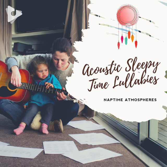 Acoustic Sleepy Time Lullabies