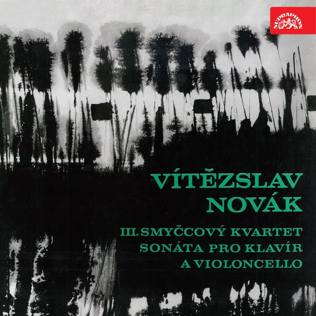 Vítězslav Novák III. String Quartet, Sonata for Cello and Piano