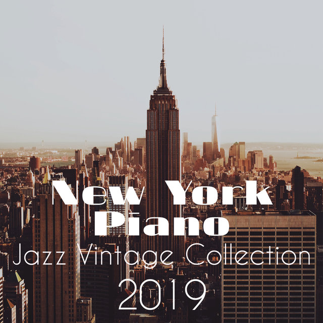 New York Piano Jazz Vintage Collection 2019