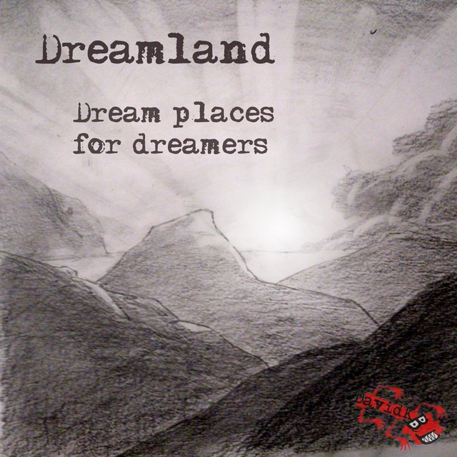Dreamland, Dream Places for Dreamers