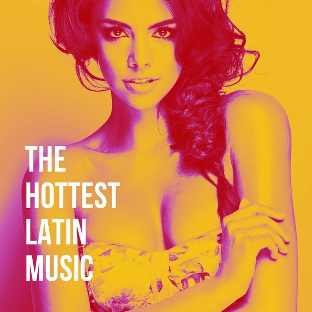 The Hottest Latin Music