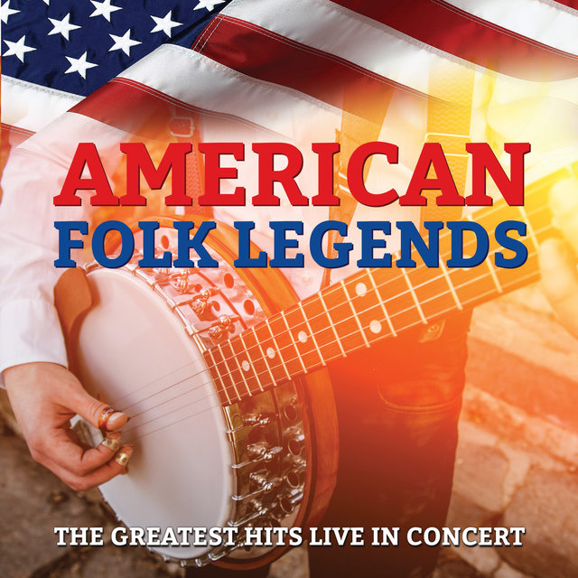 American Folk Legends - Their Greatest Hits Live in Concert
