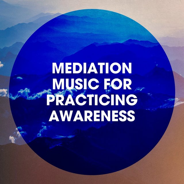 Mediation Music for Practicing Awareness
