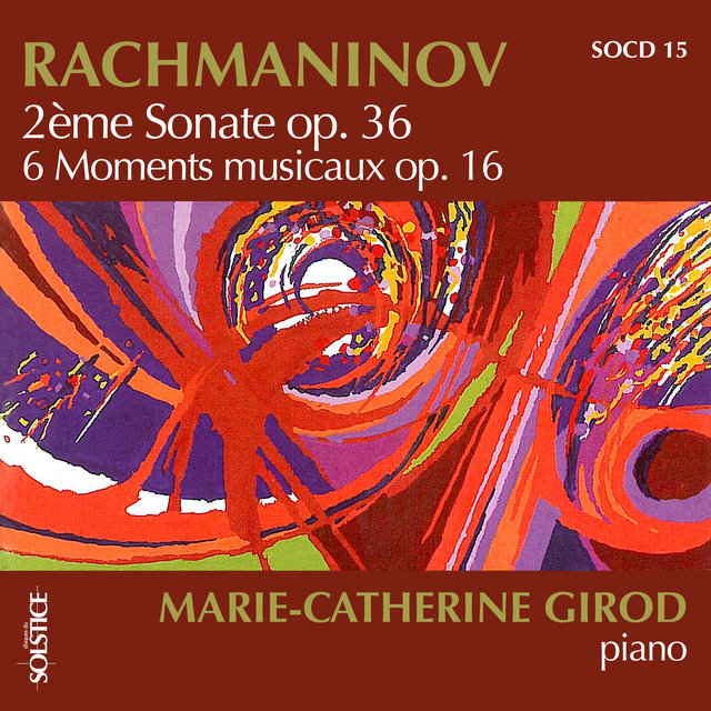 Rachmaninoff: Sonata No. 2 in B-Flat Minor, Op. 36 & 6 Moments Musicaux, Op. 16