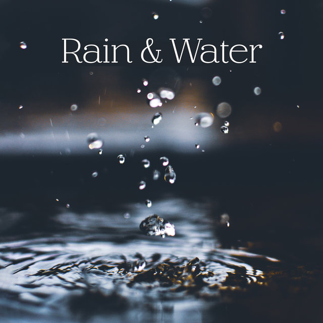 Rain & Water (Instrumental Music with the Sounds of Nature)