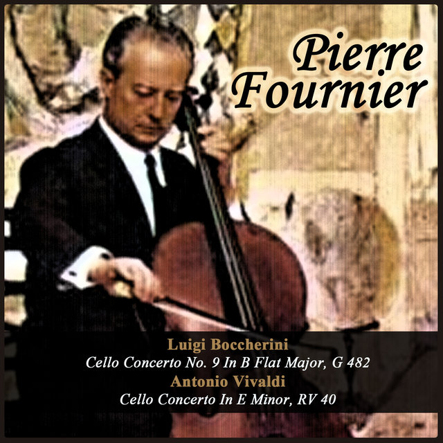 Luigi Boccherini: Cello Concerto No. 9 In B Flat Major, G 482 - Antonio Vivaldi: Cello Concerto In E Minor, RV 40