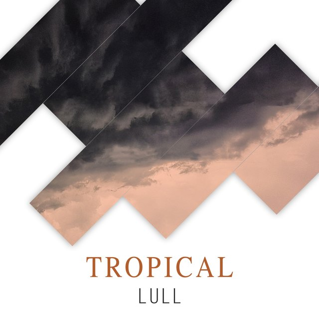 # Tropical Lull