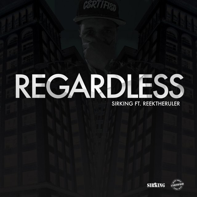 Regardless (feat. ReekTheRuler)